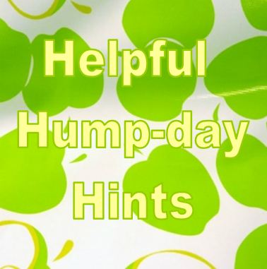 Helpful Hump-day Hints