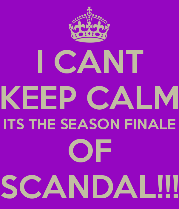 i-cant-keep-calm-its-the-season-finale-of-scandal